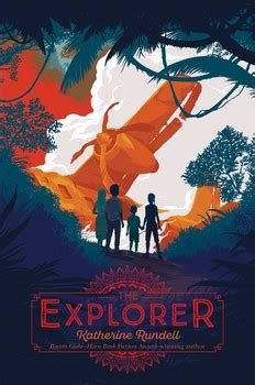 The Explorer | Book by Katherine Rundell | Official