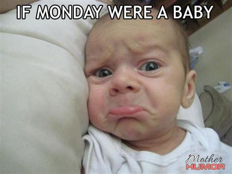 If Monday Were a Baby - Mother Humor